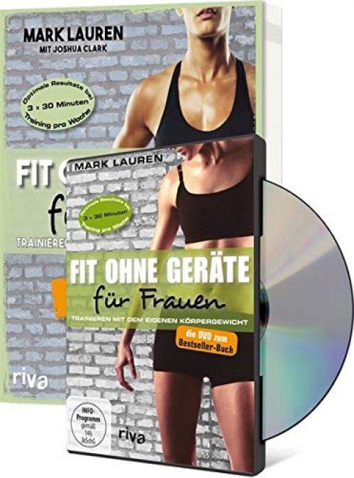 Fit ohne Geräte für Frauen Buch + DVD - Bundle: Trainieren mit dem eigenen Körpergewicht. Neuausgabe: Der Weltbestseller endlich in...